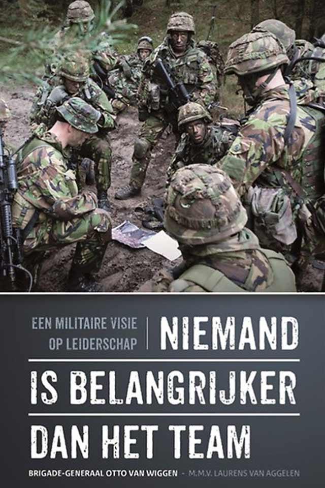Brigade generaal BD Otto van Wiggen book Niemand is belangrijker dan het Team team human capital LCT Amsterdam