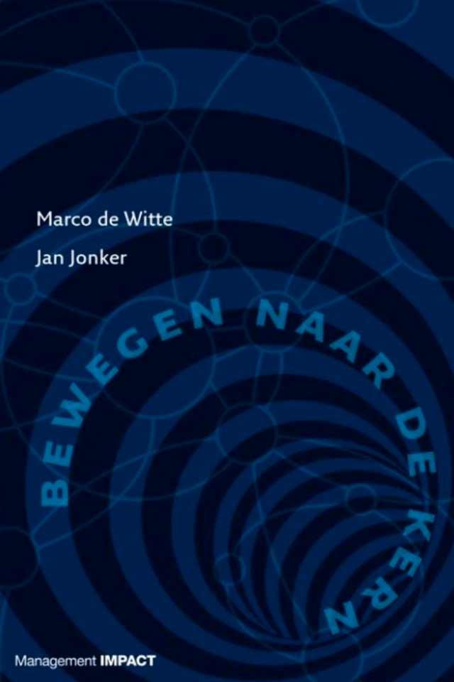 Dr Marco de Witte book Bewegen naar de Kern team human capital LCT Amsterdam