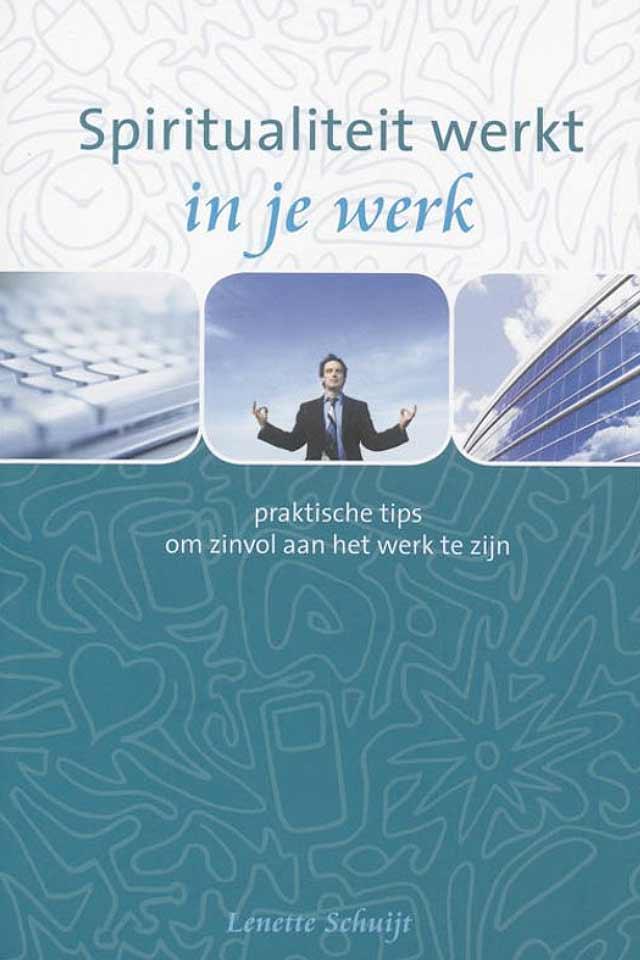 Lenette Schuijt book Spiritualiteitwerkt in je werk team human capital LCT Amsterdam