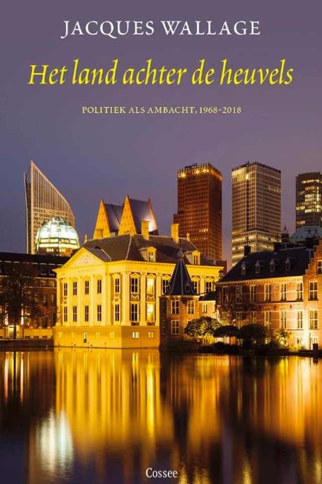 Prof Drs Jacques Wallage book Het land achter de Heuvels team human capital LCT Amsterdam