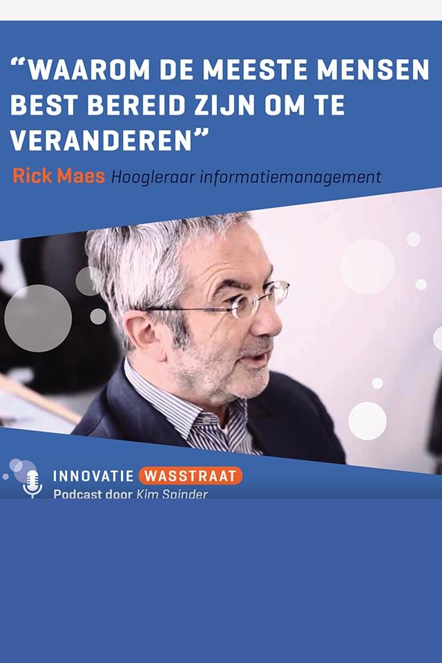 Rik Maes Hoogleraar informatiemanagement Waarom de meeste mensen best bereid zijn om te veranderen